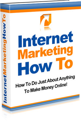 Product picture Internet Marketing How To, Make more money